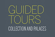 Guided tours: Collection and palaces